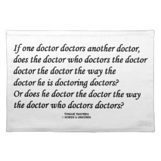 Doctor Doctoring Another Doctor (Tongue Twister) Cloth Placemat