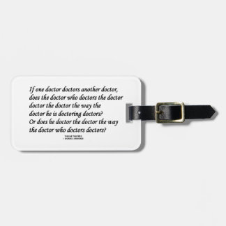 Doctor Doctoring Another Doctor (Tongue Twister) Luggage Tag