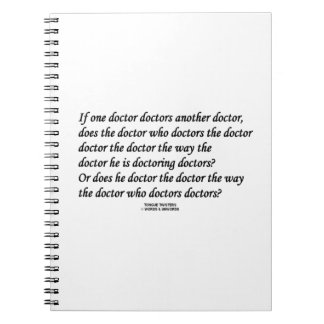 Doctor Doctoring Another Doctor (Tongue Twister) Spiral Notebooks