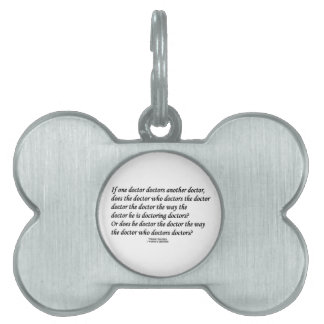 Doctor Doctoring Another Doctor (Tongue Twister) Pet ID Tag