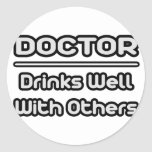 Doctor...Drinks Well With Others Stickers
