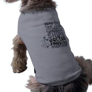 Doctor Faustus Quote (B&W) Dog Tee Shirt