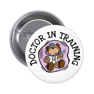 Doctor in Training T-shirts and Gifts Pinback Button