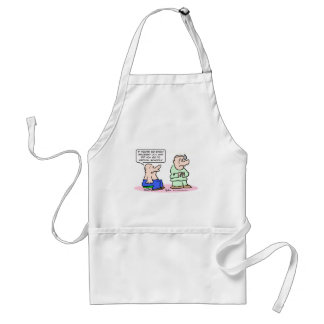 Doctor is easily grossed out. adult apron