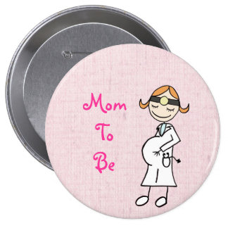 Doctor Mom To Be, pink 4 Inch Round Button