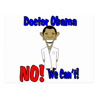 Doctor Obama, NO! We Can't! Postcard