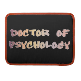 Doctor of Psychology Sleeve For MacBooks
