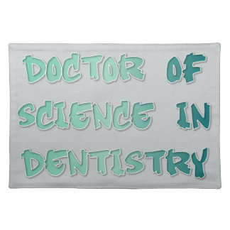 Doctor of Science in Dentistry Cloth Placemat