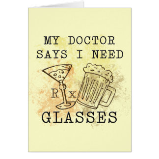 DOCTOR SAYS I NEED GLASSES GREETING CARDS