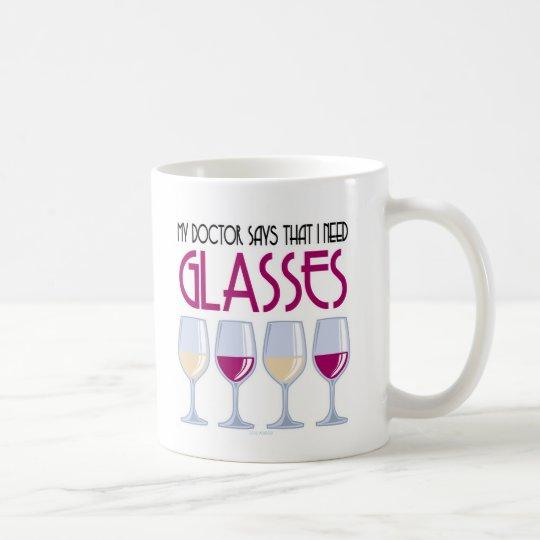 Doctor Says I Need Glasses Coffee Mug