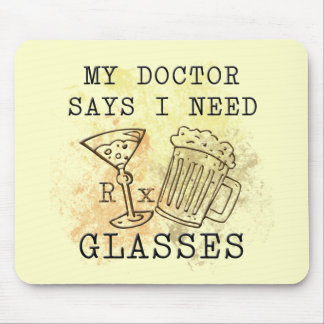 DOCTOR SAYS I NEED GLASSES MOUSE PAD