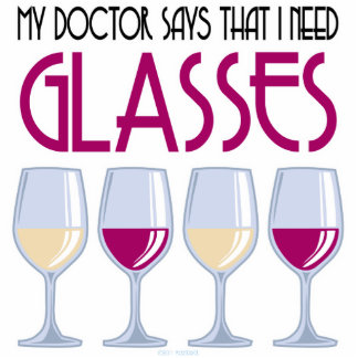 Doctor Says I Need Glasses Statuette