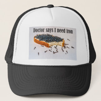 Doctor Says I Need Iron Trucker Hat