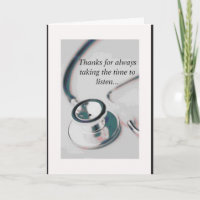 doctor, Thanks for always taking the time to li... Thank You Card
