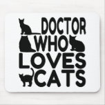 Doctor Who Loves Cats Mouse Pad