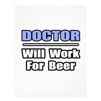 Doctor Will Work For Beer Full Color Flyer