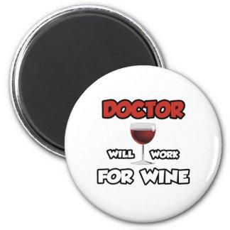 Doctor ... Will Work For Wine Fridge Magnets