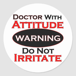 Doctor With Attitude Classic Round Sticker
