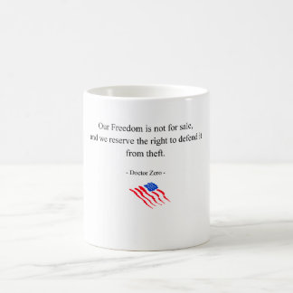 Doctor Zero: Our Freedom Is Not For Sale Coffee Mug