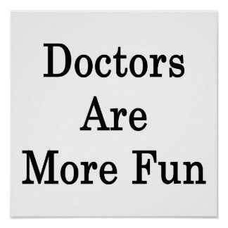 Doctors Are More Fun Poster