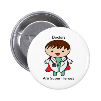 Doctors Are Super Heroes 2 Inch Round Button