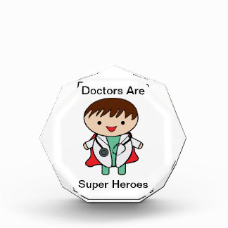 Doctors Are Super Heroes Acrylic Award