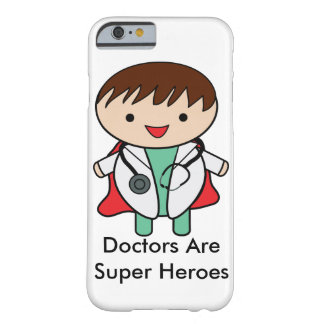 Doctors Are Super Heroes Barely There iPhone 6 Case