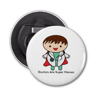 Doctors Are Super Heroes Bottle Opener