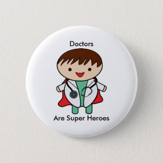Doctors Are Super Heroes Button