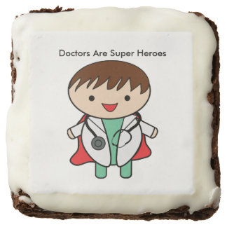 Doctors Are Super Heroes Square Brownie