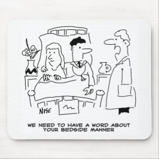 Doctor's Bedside Manner Not Quite Right Mouse Pad