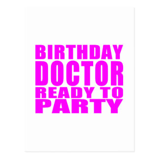 Doctors : Birthday Doctor Ready to Party Postcard