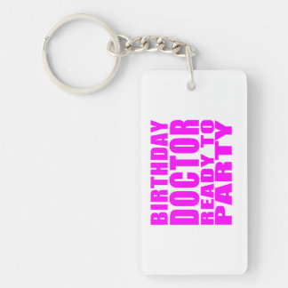 Doctors : Birthday Doctor Ready to Party Single-Sided Rectangular Acrylic Keychain
