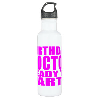 Doctors : Birthday Doctor Ready to Party Stainless Steel Water Bottle