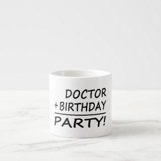 Doctors Birthdays : Doctor + Birthday = Party Espresso Cup