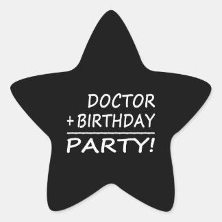 Doctors Birthdays : Doctor + Birthday = Party Star Sticker
