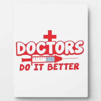 DOCTORS do it better! Plaque