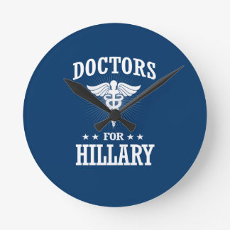 DOCTORS FOR HILLARY ROUND CLOCK
