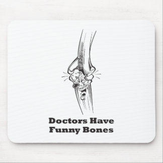 Doctors Have Funny Bones Mouse Pad
