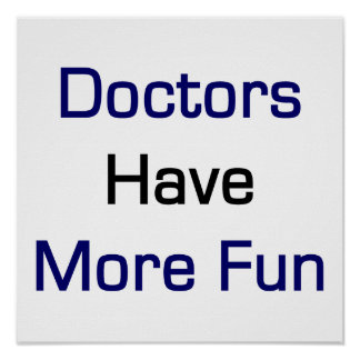 Doctors Have More Fun Posters