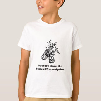Doctors Have The Perfect Prescription T-Shirt