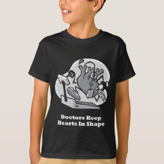 Doctors Keep Hearts in Shape T-Shirt