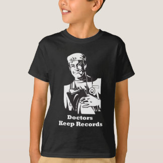 Doctors Keep Records T-Shirt