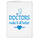Doctors Make it Better Greeting Card