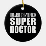 Doctors Parties : Board Certified Super Doctor Double-Sided Ceramic Round Christmas Ornament