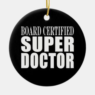 Doctors Parties : Board Certified Super Doctor Ornament