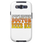 Doctors Parties : Worlds Greatest Doctor Beer Me Samsung Galaxy S3 Covers