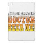 Doctors Parties : Worlds Greatest Doctor Beer Me iPad Mini Covers