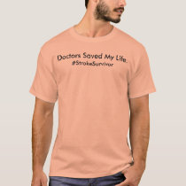 Doctors Saved My Life T-shirt Male
