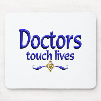 Doctors Touch Lives Mouse Pad
